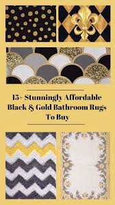 Black And Gold Bathroom Rugs 15 Stunningly Affordable Black And Gold Bathroom Rugs To Buy