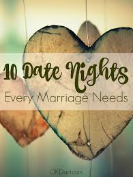 Spice Up The Bedroom With Husband The 10 Date Nights Your Marriage Needs Now Relationships