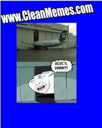 Plane Memes - johnny plane clean memes