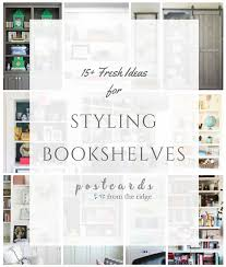 Styling Bookcases 15 Styled Bookcases That Will Make You Want To Redecorate