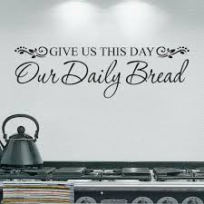 wall decal give us this day daily bread kitchen decal