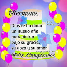 imagenes de feliz cumpleaños hermana en cristo hermana dios te ha dado un nuevo año para vivirlo bajo su gracia