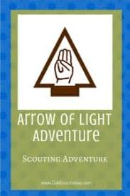arrow of light scouting adventure scouting adventure for cub scouts cub scout ideas