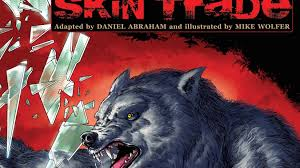 george r r martin s the skin trade is coming to tv den of