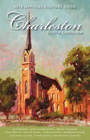 charleston area convention and visitors bureau charleston sc 2017 official charleston area visitors guide by explore charleston