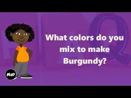 what colors do you mix to make burgundy youtube