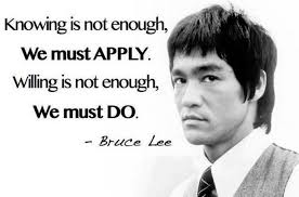 Bruce Lee Meme - know is not enough by bruce lee mommy is working