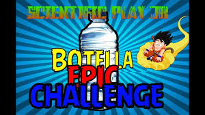 Challenge Explicacion La Botella Challenge Explicación Scientific Play Jr
