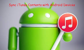itunes on android to android sync itunes content with android device