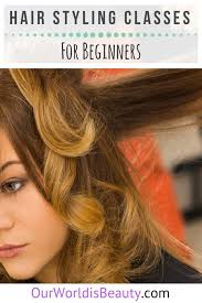 hairstyling classes hair styling classes for beginners online at home or in school