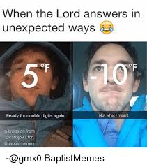 Baptist Memes - when the lord answers in unexpected ways of ready for double