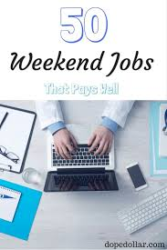 Design Jobs Online Home Best 25 Weekend Jobs Ideas On Pinterest Earn Extra Money Online