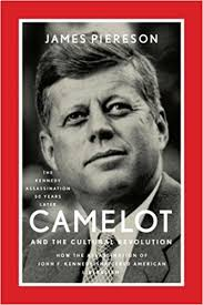 Kennedy Camelot | camelot and the cultural revolution how the assassination of john f