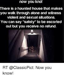 Haunted House Meme - now you kno there is a haunted house that makes you walk through