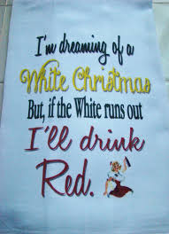 tea towel wine i u0027m dreaming of a white christmas funny kitchen