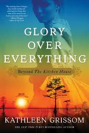the kitchen movie glory over everything beyond the kitchen house by kathleen
