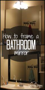 Frames For Bathroom Mirrors Framing A Bathroom Mirror Tempting Thyme