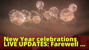 new year s celebrations live new year celebrations live updates farewell 2017 hello 2018 the