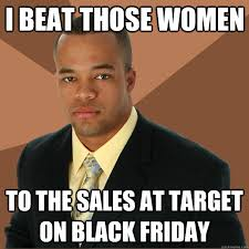 target black friday meme successful black man memes quickmeme