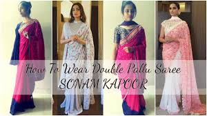 Drape A Sari How To Wear A Saree In Different Styles Sonam Kapoor Double