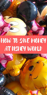 Save Money On Disney World 1096 Best Budget Travel Tips Images On Pinterest