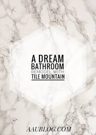 a dream bathroom remodel with tile mountain aaublog