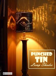 punched tin lighting fixtures punched tin l shades from simplicity to gorgeous in minutes