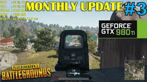 gtx 980 ti playerunknown s battlegrounds monthly update 3
