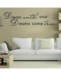 Home Decor Quote Until Your Dreams Come True Quote Home Decor Removable Vinyl Wall