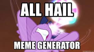 Mlp Meme Generator - all hail meme generator mlp fim princess twilight sparkle meme