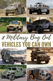 modern military vehicles 8 military bug out vehicles you can own
