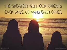 happy thanksgiving best friend quote the greatest gift our parents ever gave us was each other