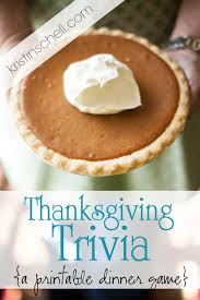 thanksgiving trivia and answers thanksgiving trivia a printable for your gathering the
