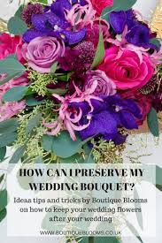 wedding flowers surrey how can i preserve my wedding bouquet surrey floral designs