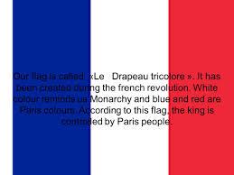 Paris Flag Image Our Flag Our Flag Is Called Le Drapeau Tricolore It Has Been