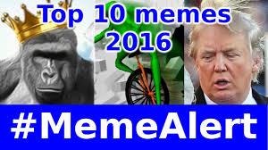 Top Ten Best Memes - top 10 best memes of 2016 memealert youtube