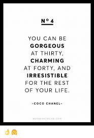 Coco Chanel Meme - no 4 you can be gorgeous at thirty charming at forty and