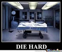 Die Hard Meme - die hard by megustito meme center