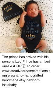 Personalized Memes - the prince has arrived with his personalized prince has arrived
