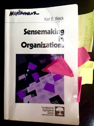 sensemaking in organizations reflections on karl weick and social