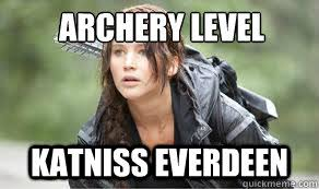 Hunger Games Meme - archery level katniss everdeen the hunger games meme quickmeme
