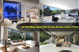 open plan house 30 open floor plan living rooms inspiring a sophisticated lifestyle