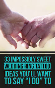 33 impossibly sweet wedding ring tattoo ideas you u0027ll want to say
