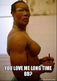 Me Love You Long Time Meme - you love me long time bb make a meme