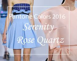 pantone 2016 colors pantone 2016 colors of the year rose quartz serenity fashionisers