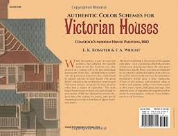 authentic color schemes for victorian houses comstock u0027s modern