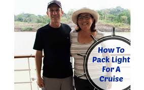 Packing Light Tips Packing Light For Cruise Travel And Having All You Need