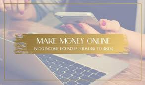 Make Money Online Blogs - make money online blog income roundup from 1k to 140k