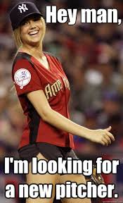 Funny Softball Memes - hey man i m looking for a new pitcher kate upton softball