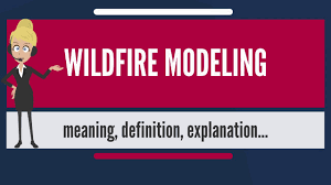 Large Wildfire Definition what is wildfire modeling what does wildfire modeling mean